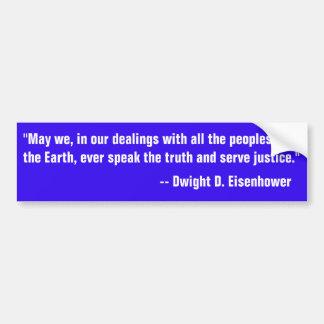 Zitat von Eisenhower auf dem Sprechen der Wahrheit Autoaufkleber