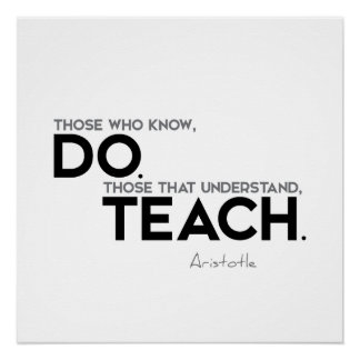 ZITATE: Aristoteles: Tun Sie, zu unterrichten Poster