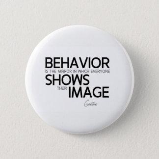 ZITATE: Goethe: Verhalten, Bild Runder Button 5,1 Cm