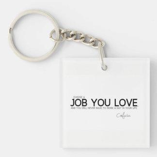 ZITATE: Konfuzius: Ein Job Sie Liebe Schlüsselanhänger