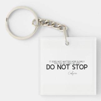 ZITATE: Konfuzius: Stoppen Sie nicht Schlüsselanhänger