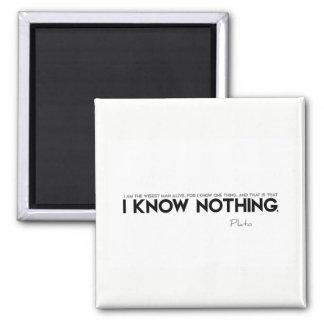 ZITATE: Plato: Ich weiß nichts Quadratischer Magnet