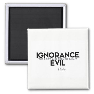 ZITATE: Plato: Ignoranz, Übel Quadratischer Magnet