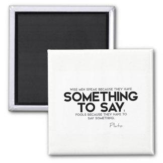 ZITATE: Plato: Sprechen Sie, etwas zu sagen Quadratischer Magnet