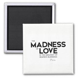 ZITATE: Plato: Verrücktheit der Liebe Quadratischer Magnet