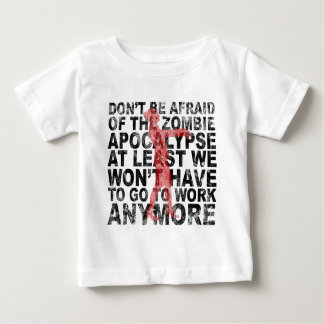 Zombie Apocalypse Don't be afraid Baby T-shirt