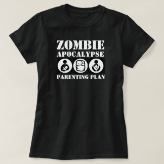 Zombie-Apokalypseparenting-Plan-Shirt T-Shirt