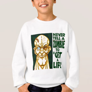 Zombie erhalten ein Leben Sweatshirt