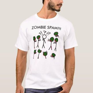 Zombie-Spam!!! T-Shirt