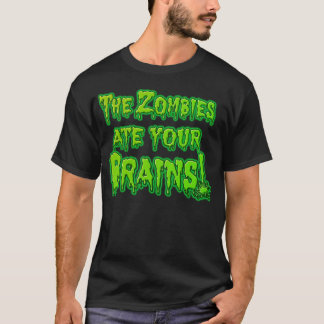 Zombies aßen Ihr Gehirne T-Stück T-Shirt