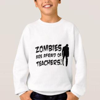 Zombies haben vor Lehrern Angst Sweatshirt
