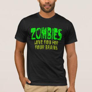 ZOMBIES Liebe Sie für Ihre Gehirne - T - Shirt