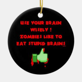 Zombies mögen dumme Gehirne Rundes Keramik Ornament