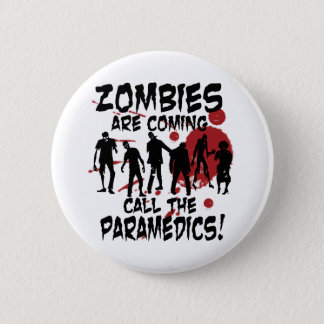 Zombies sind kommender Anruf die Sanitäter Runder Button 5,7 Cm