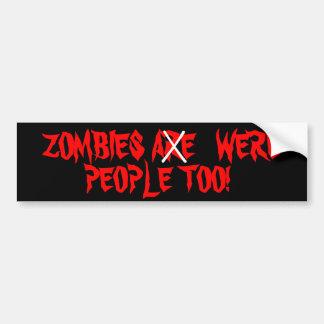 Zombies sind waren Leute auch Autoaufkleber