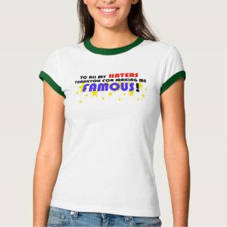 Zu allen meinen Hassern! T-Shirt