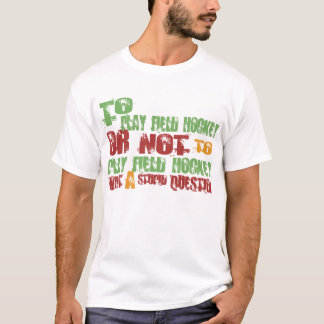Zu Feld-Hockey spielen T-Shirt