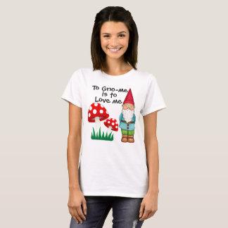 Zu Gno-mir zur Liebe bin ich! T-Shirt