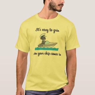 Zu grinsen ist einfach…, wenn Ihr Schiff T-Shirt