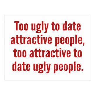 Zu hässliche bis jetzt attraktive Leute Postkarte