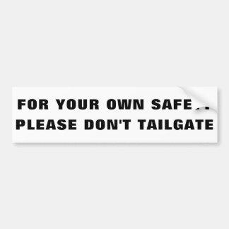 Zu Ihrer eigenen Sicherheit nicht tun Heckklappe Autoaufkleber