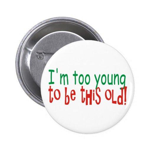 Zu jung alt sein buttons