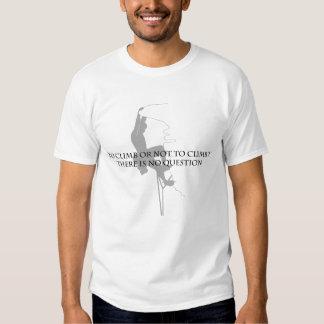 Zu klettern oder nicht klettern T-Shirts
