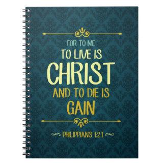 Zu Live ist Christus - Philippians-1:21 Notizblock