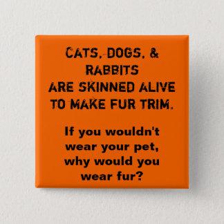 Zu machen die Katzen, die Hunde u. die Kaninchen Quadratischer Button 5,1 Cm