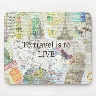Zu reisen ls, zum zu leben Zitat Mauspads