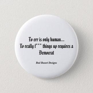 Zu sich zu irren ist… nur menschlich runder button 5,7 cm
