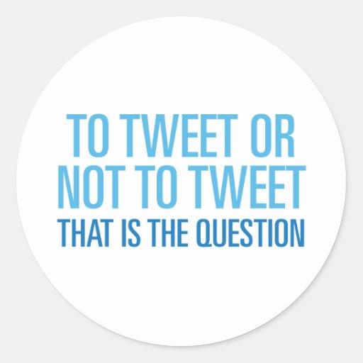 Zu tweeten oder nicht tweeten runder aufkleber