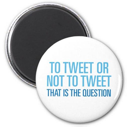 Zu tweeten oder nicht tweeten kühlschrankmagnet