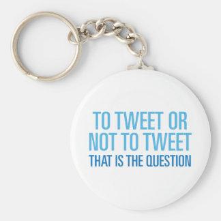 Zu tweeten oder nicht tweeten standard runder schlüsselanhänger