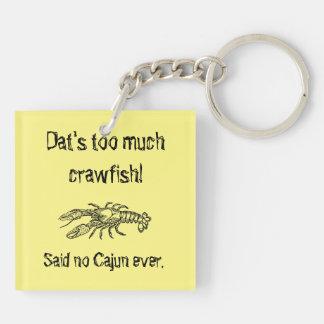 Zu viel Panzerkrebs Cajun humorvolles Keychain Schlüsselanhänger