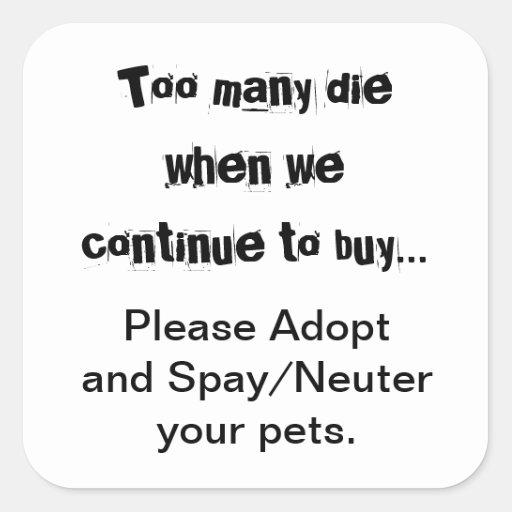 Zu viele wenn sterben wir. Kauf adoptieren bitte S Quadratsticker