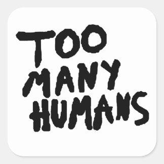 Zu vieles Menschen-Schmutz tumblr ästhetisch Quadratischer Aufkleber