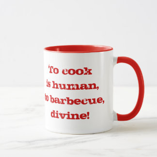 Zu zu kochen ist menschlich; zu grillen, göttlich! tasse