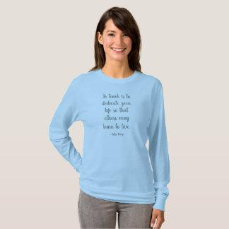 Zu zu unterrichten ist, Ihr Leben einzuweihen T-Shirt