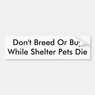Züchten Sie nicht, oder BuyWhile Schutz-Haustiere Autoaufkleber