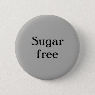 Zucker gibt Knopf frei Runder Button 5,7 Cm