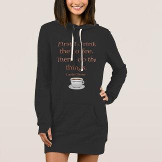 Zuerst trinke ich den Kaffee Kleid