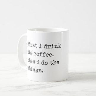 """""""zuerst trinke ich Tasse des Kaffees"""""""