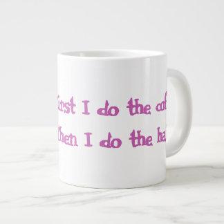 """""""Zuerst tue ich der Kaffee-"""" riesige Tasse für"""