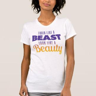 Zug wie ein Tier, aussehen wie eine Schönheit T-Shirt
