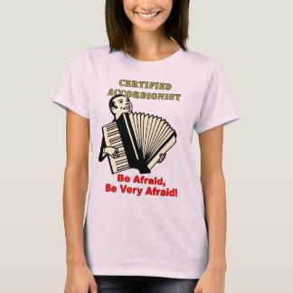 Zugelassener Akkordeonspieler: Haben Sie Angst, T-Shirt
