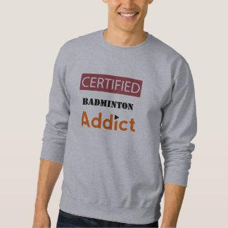 Zugelassener Badminton-Süchtiger Sweatshirt