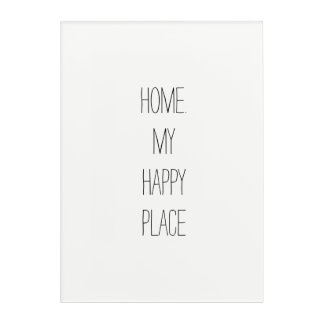 Zuhause ist meine glücklicher acryldruck