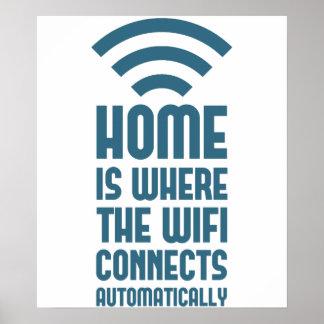 Zuhause ist, wo das WIFI automatisch anschließt Poster