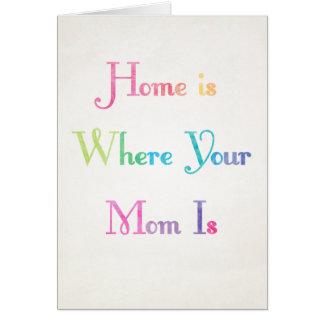 Zuhause ist, wo Ihre Mamma Karte der Mutter